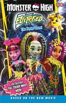 Monster High: Electrified : The Junior Novel 7, Paperback Book