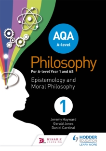 AQA A-Level Philosophy Year 1 and AS : Epistemology and Moral Philosophy, Paperback Book