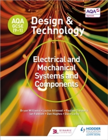 AQA GCSE (9-1) Design and Technology: Electrical and Mechanical Systems and Components, Paperback Book