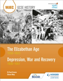 WJEC GCSE History The Elizabethan Age 1558-1603 and Depression, War and Recovery 1930-1951, Paperback / softback Book