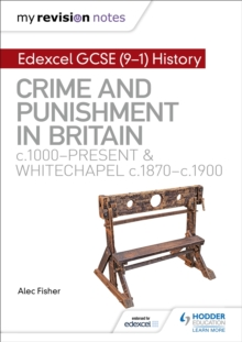 My Revision Notes: Edexcel GCSE (9-1) History: Crime and punishment in Britain, c1000-present and Whitechapel, c1870-c1900, Paperback Book