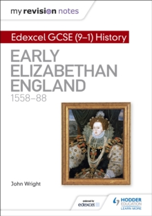 My Revision Notes: Edexcel GCSE (9-1) History: Early Elizabethan England, 1558-88, Paperback / softback Book