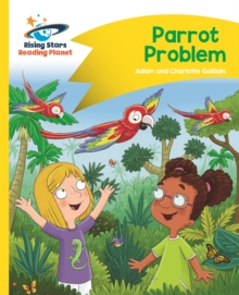 Reading Planet - Parrot Problem - Yellow: Comet Street Kids, Paperback Book