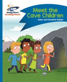 Reading Planet - Meet the Cave Children - Blue: Comet Street Kids, Paperback Book