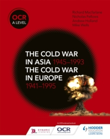 OCR A Level History: The Cold War in Asia 1945-1993 and the Cold War in Europe 1941-95, Paperback / softback Book
