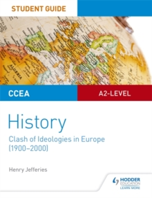 CCEA A2-Level History Student Guide: Clash of Ideologies in Europe (1900-2000), Paperback Book