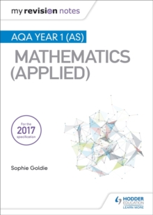 My Revision Notes: AQA Year 1 (AS) Maths (Applied), Paperback Book
