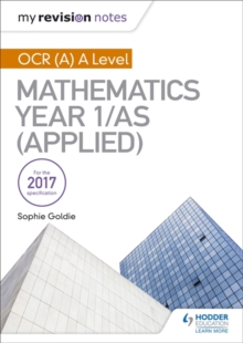 My Revision Notes: OCR (A) A Level Mathematics Year 1/AS (Applied, Paperback / softback Book