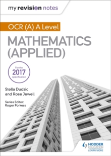 My Revision Notes: OCR (A) A Level Mathematics (Applied), Paperback / softback Book