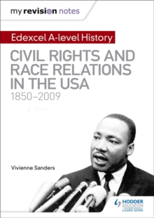 My Revision Notes: Edexcel A-level History: Civil Rights and Race Relations in the USA 1850-2009, Paperback / softback Book