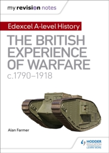 My Revision Notes: Edexcel A-level History: The British Experience of Warfare, c1790-1918, Paperback / softback Book