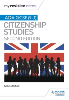 My Revision Notes: AQA GCSE (9-1) Citizenship Studies Second Edition, Paperback / softback Book