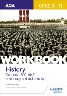 AQA GCSE (9-1) History Workbook: Germany, 1890-1945: Democracy and Dictatorship, Paperback / softback Book