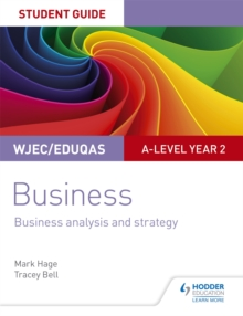 WJEC/Eduqas A-level Year 2 Business Student Guide 3: Business Analysis and Strategy, Paperback / softback Book