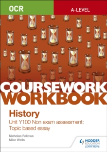 OCR A-level History Coursework Workbook: Unit Y100 Non exam assessment: Topic based essay, Paperback Book