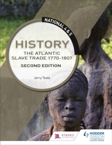 National 4 & 5 History: The Atlantic Slave Trade 1770-1807: Second Edition, Paperback / softback Book