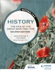 National 4 & 5 History: The Era of the Great War 1900-1928: Second Edition, Paperback / softback Book