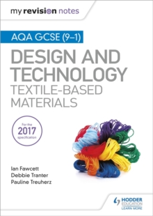 My Revision Notes: AQA GCSE (9-1) Design & Technology: Textile-Based Materials, Paperback / softback Book