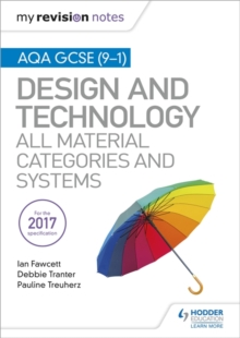 My Revision Notes: AQA GCSE (9-1) Design and Technology: All Material Categories and Systems, Paperback / softback Book