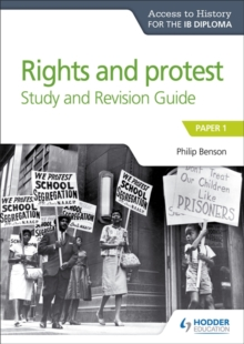 Access to History for the IB Diploma Rights and protest Study and Revision Guide : Paper 1, Paperback / softback Book