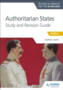 Access to History for the IB Diploma: Authoritarian States Study and Revision Guide : Paper 2, Paperback / softback Book