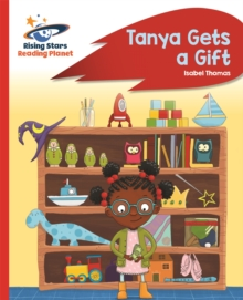 Reading Planet - Tanya Gets a Gift - Red B: Rocket Phonics, Paperback / softback Book