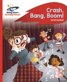 Reading Planet - Crash, Bang, Boom! - Red B: Rocket Phonics, Paperback Book