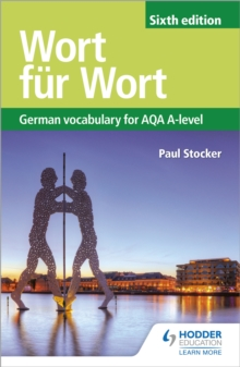Wort fur Wort Sixth Edition: German Vocabulary for AQA A-level, Paperback Book