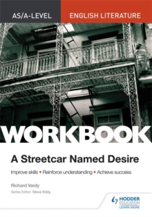 AS/A-level English Literature Workbook: A Streetcar Named Desire, Paperback Book