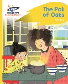 Reading Planet - The Pot of Oats - Yellow: Rocket Phonics, Paperback / softback Book