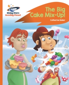 Reading Planet - The Big Cake Mix-Up! - Orange: Rocket Phonics, Paperback / softback Book