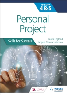 Personal Project for the IB MYP 4&5: Skills for Success : Skills for Success, Paperback / softback Book