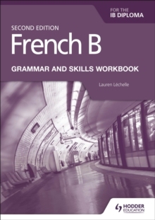 French B for the IB Diploma Grammar and Skills Workbook Second Edition, Paperback / softback Book