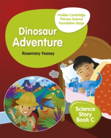 Hodder Cambridge Primary Science Story Book C Foundation Stage Dinosaur Adventure, Paperback / softback Book