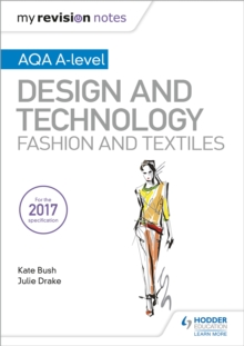 My Revision Notes: AQA A-Level Design and Technology: Fashion and Textiles, Paperback / softback Book
