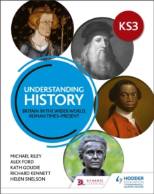 Understanding History: Key Stage 3: Britain in the wider world, Roman times-present, Paperback / softback Book