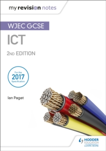 My Revision Notes: WJEC ICT for GCSE 2nd Edition, Paperback / softback Book