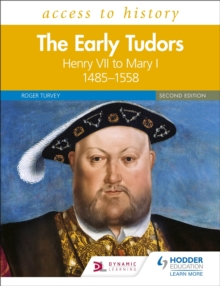 Access to History: The Early Tudors: Henry VII to Mary I, 1485-1558 Second Edition, Paperback / softback Book