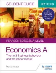 Pearson Edexcel A-level Economics A Student Guide: Theme 3 Business behaviour and the labour market, Paperback / softback Book