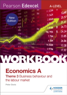 Pearson Edexcel A-Level Economics Theme 3 Workbook: Business behaviour and the labour market, Paperback / softback Book