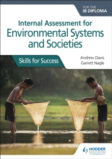Internal Assessment for Environmental Systems and Societies for the IB Diploma : Skills for Success, Paperback / softback Book