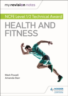 My Revision Notes: NCFE Level 1/2 Technical Award in Health and Fitness, Paperback / softback Book