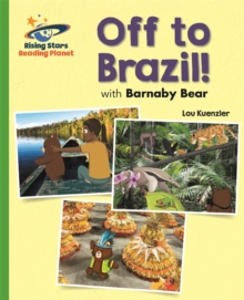Reading Planet - Barnaby Bear - Off to Brazil - Green: Galaxy, Paperback / softback Book