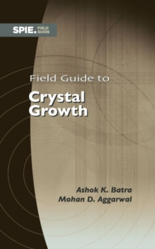 Field Guide to Crystal Growth, Spiral bound Book