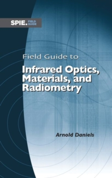 Field Guide to Infrared Optics, Materials, and Radiometry, Spiral bound Book