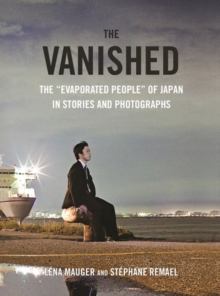 "The Vanished : The ""Evaporated People"" of Japan in Stories and Photographs, Hardback Book"