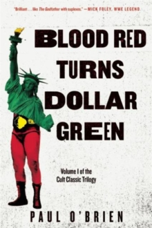 Blood Red Turns Dollar Green : A Novel, Paperback / softback Book