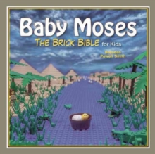 Baby Moses : The Brick Bible for Kids, Hardback Book