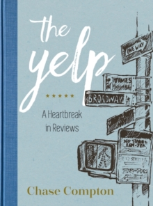 The Yelp : A Heartbreak in Reviews, Hardback Book