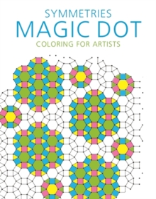 Symmetries: Magic Dot Coloring for Artists, Paperback / softback Book